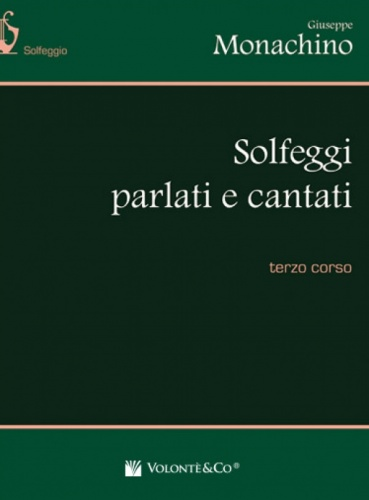 VOLONTE'&CO Solfeggi Parlati e Cantati - III Corso-GIUSEPPE MONACHINO